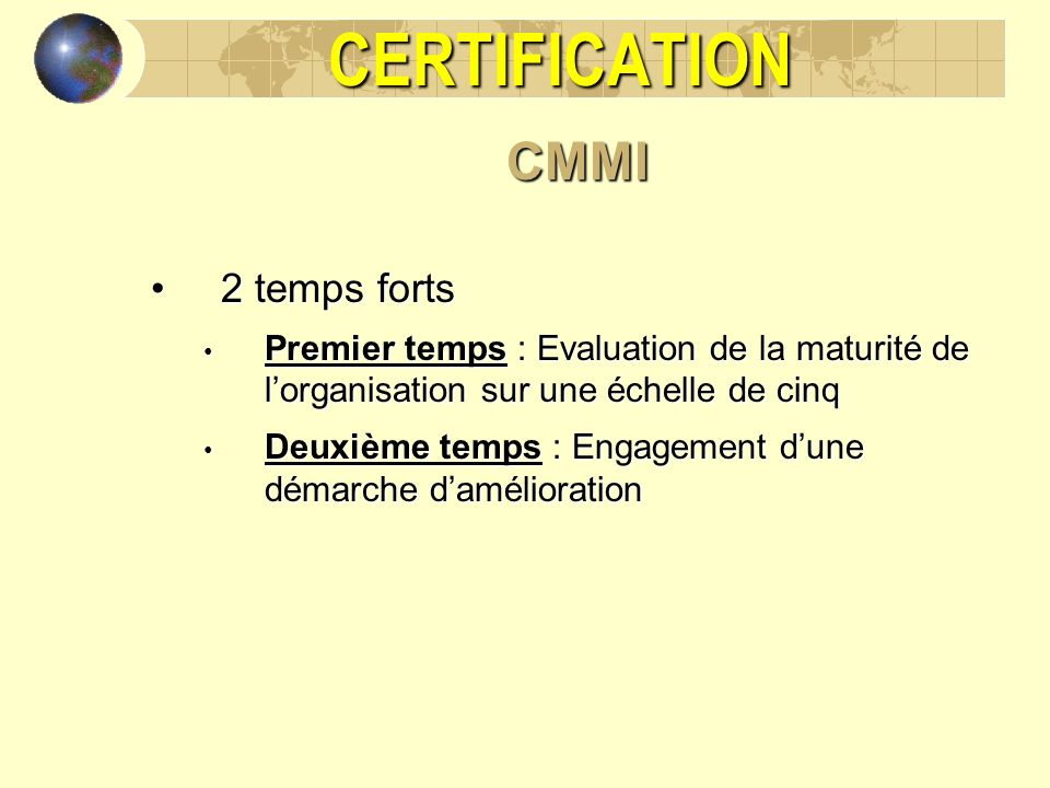 CERTIFICATION CMMI 2 temps forts