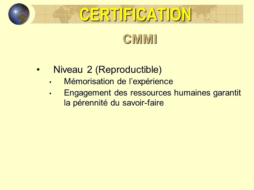 CERTIFICATION CMMI Niveau 2 (Reproductible)