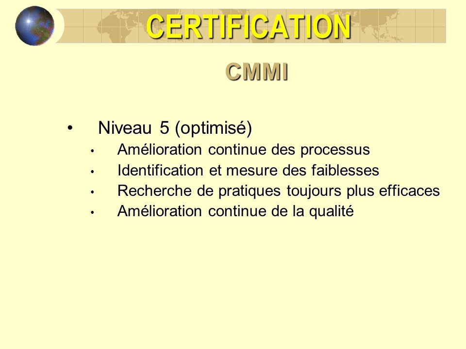 CERTIFICATION CMMI Niveau 5 (optimisé)