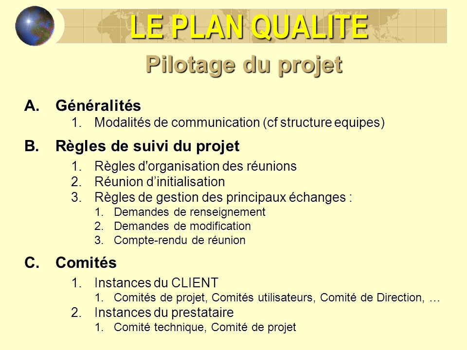 LE PLAN QUALITE Pilotage du projet Généralités