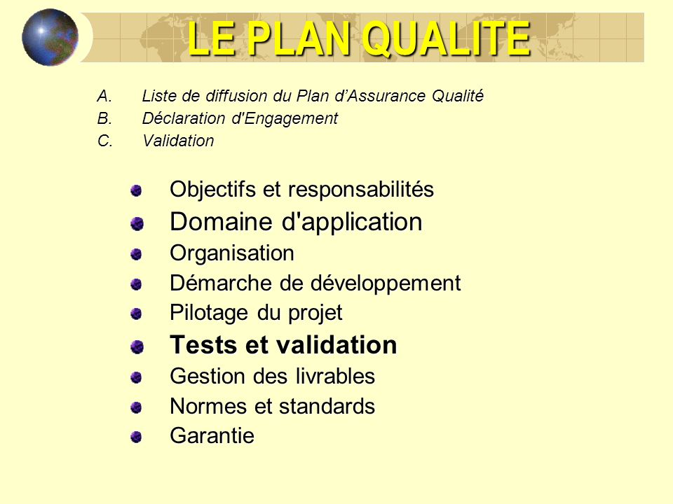LE PLAN QUALITE Domaine d application Tests et validation