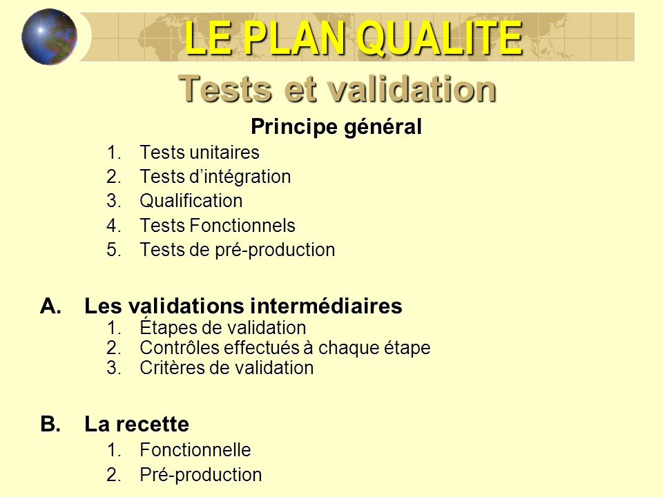 LE PLAN QUALITE Tests et validation Principe général