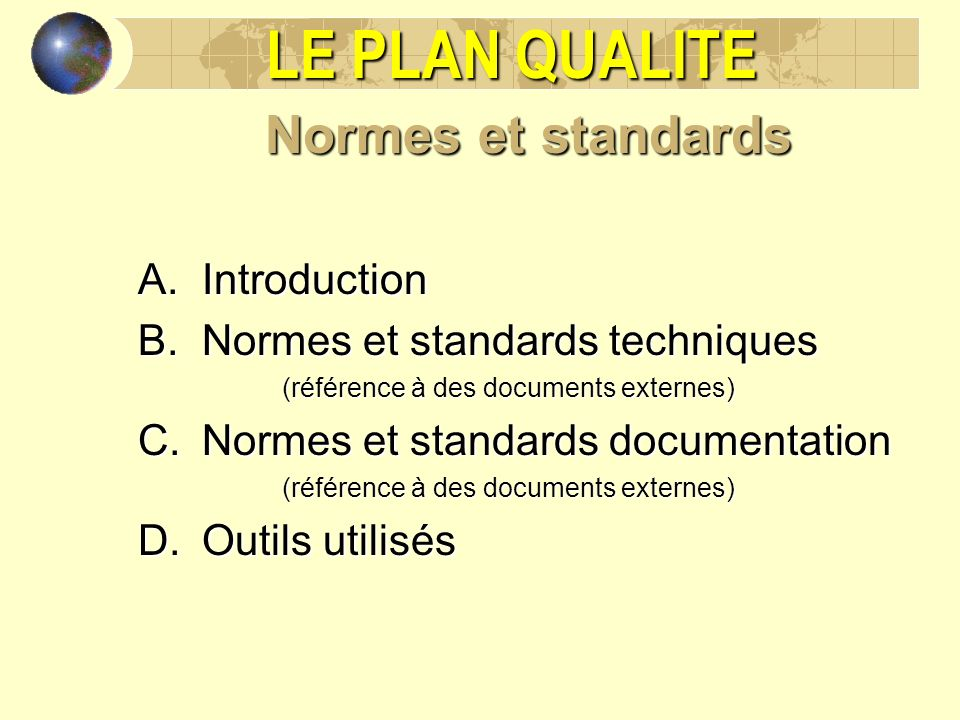 LE PLAN QUALITE Normes et standards Introduction