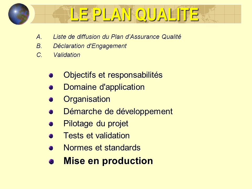 LE PLAN QUALITE Mise en production Objectifs et responsabilités