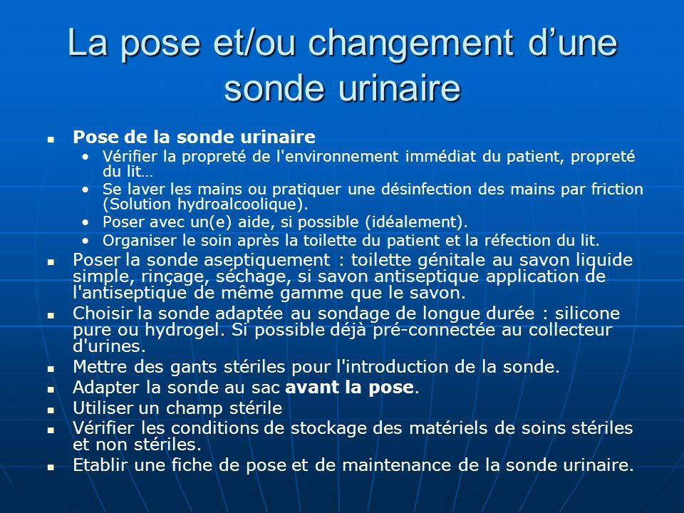 La pose et/ou changement d'une sonde urinaire