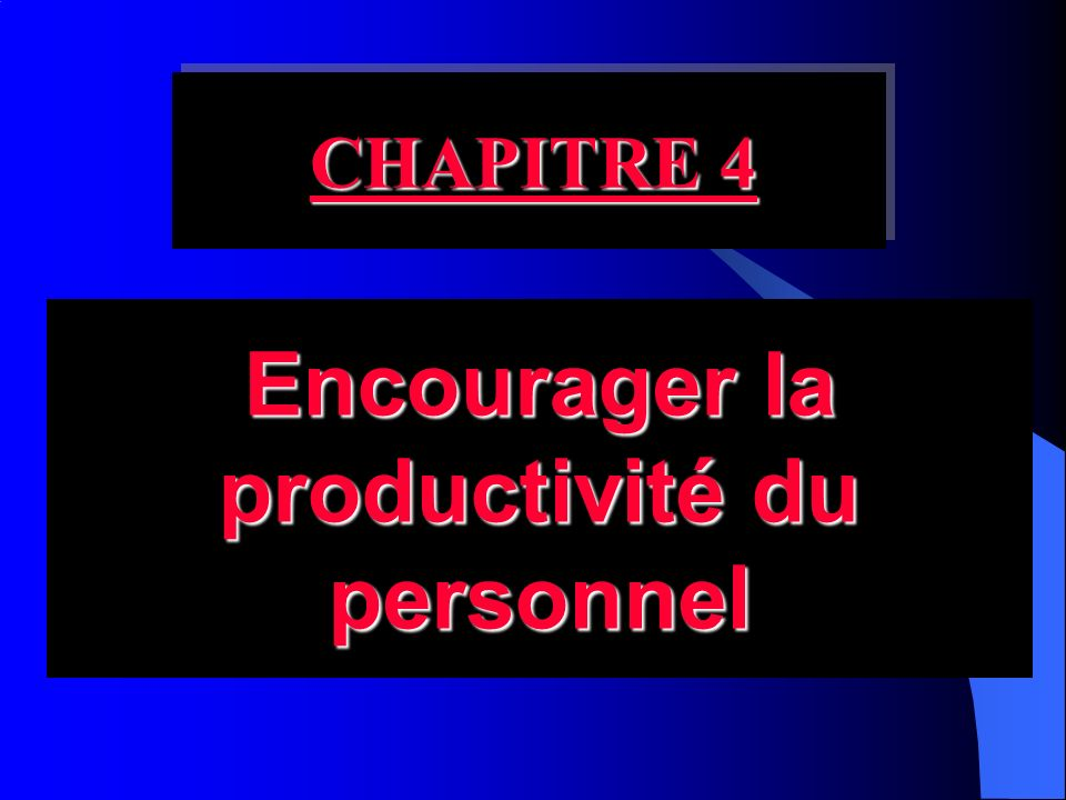 Encourager la productivité du personnel