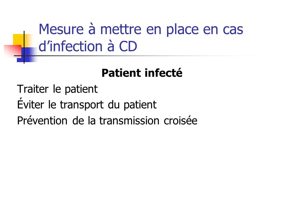 Mesure à mettre en place en cas d'infection à CD
