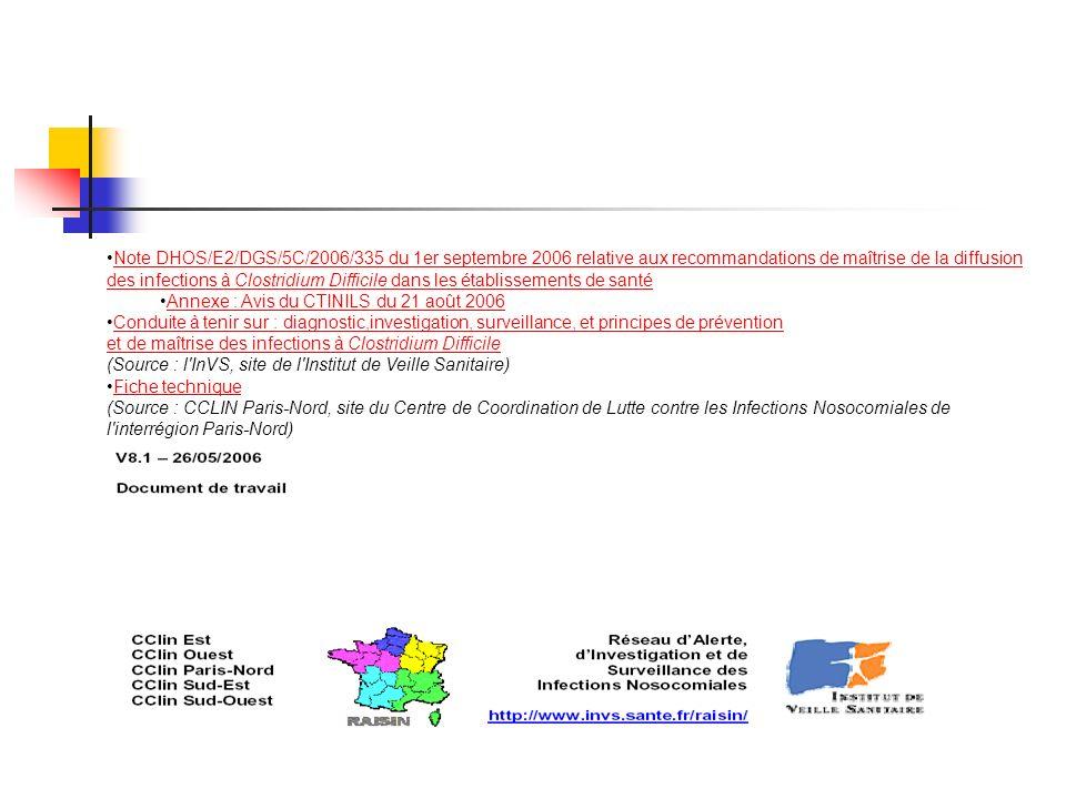 Note DHOS/E2/DGS/5C/2006/335 du 1er septembre 2006 relative aux recommandations de maîtrise de la diffusion des infections à Clostridium Difficile dans les établissements de santé