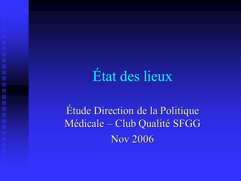 Étude Direction de la Politique Médicale – Club Qualité SFGG Nov 2006