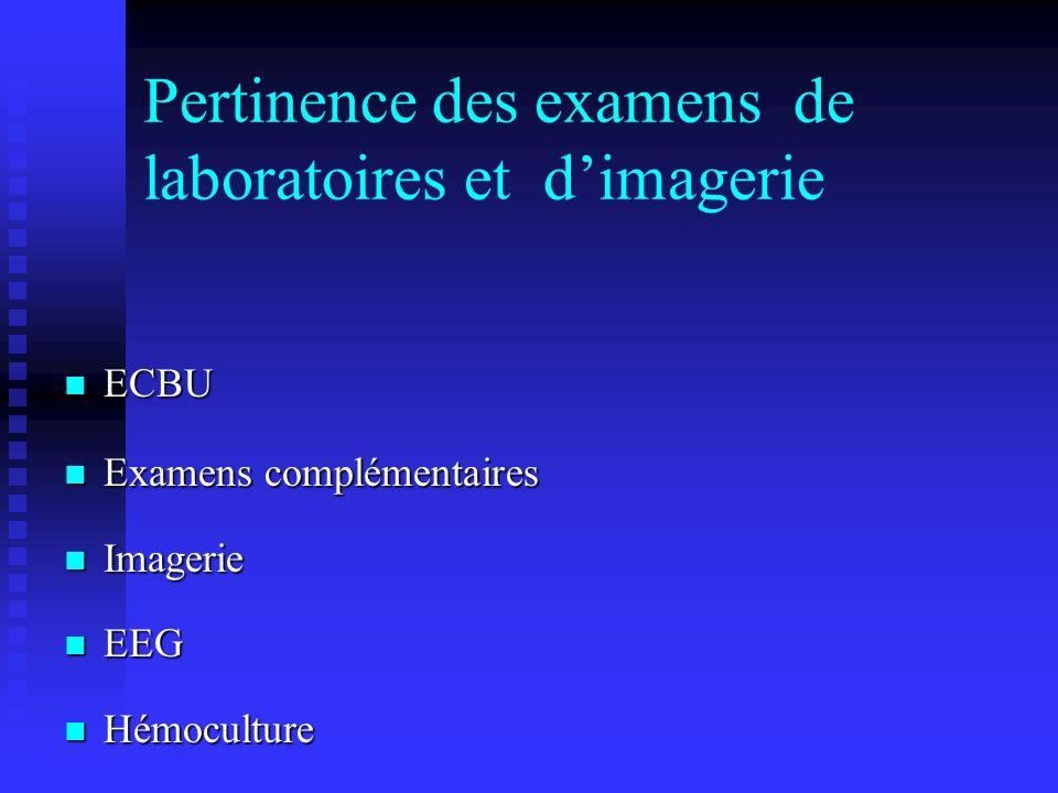 Pertinence des examens de laboratoires et d'imagerie