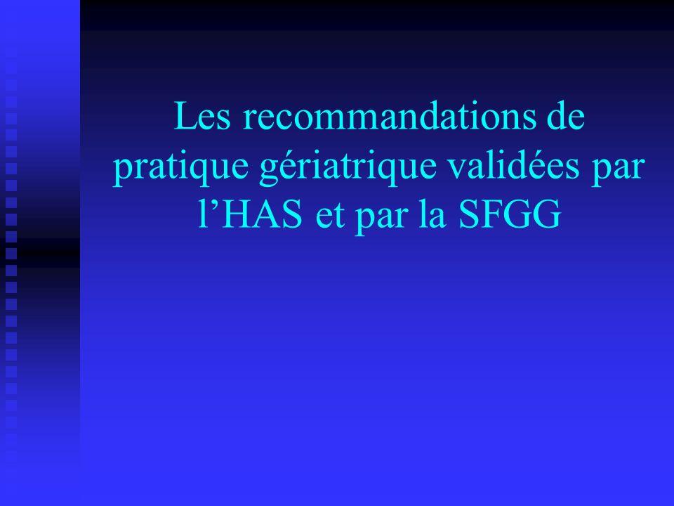 Les recommandations de pratique gériatrique validées par l'HAS et par la SFGG