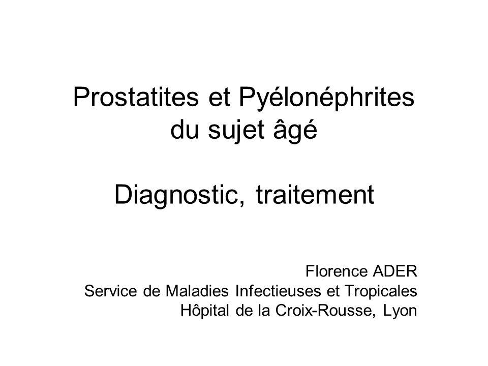 Prostatites et Pyélonéphrites du sujet âgé Diagnostic, traitement