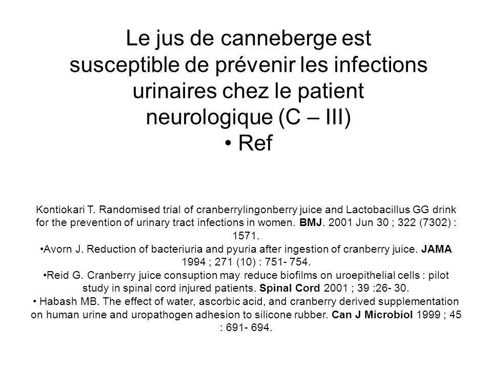 Le jus de canneberge est susceptible de prévenir les infections urinaires chez le patient neurologique (C – III)