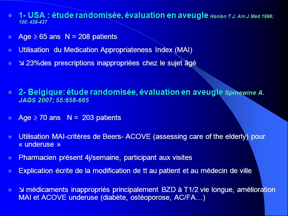 1- USA : étude randomisée, évaluation en aveugle Hanlon T J