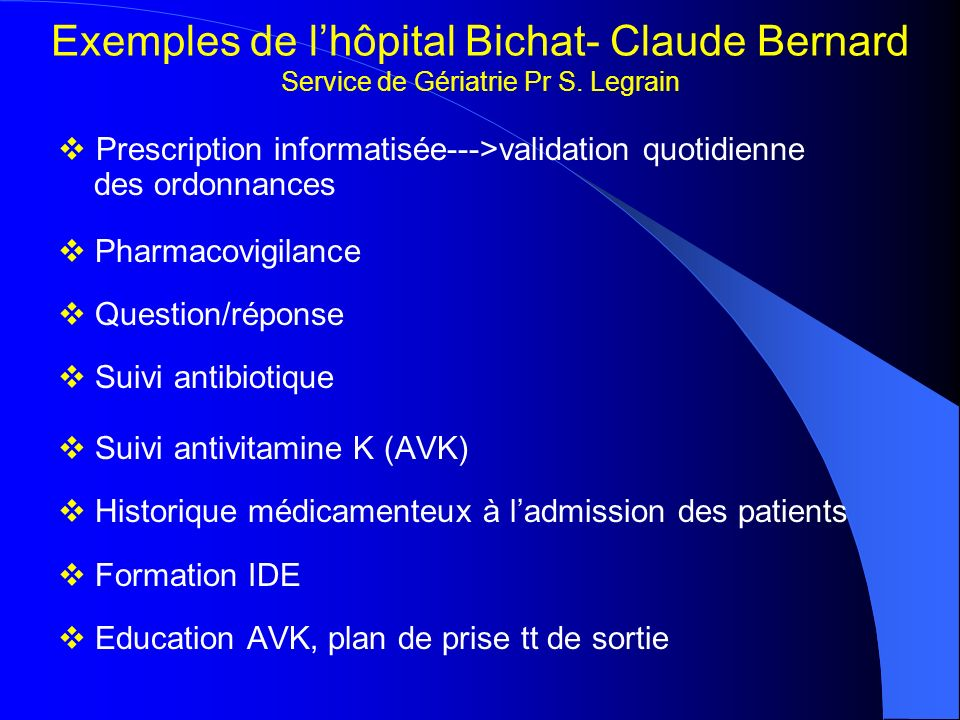 Exemples de l'hôpital Bichat- Claude Bernard Service de Gériatrie Pr S