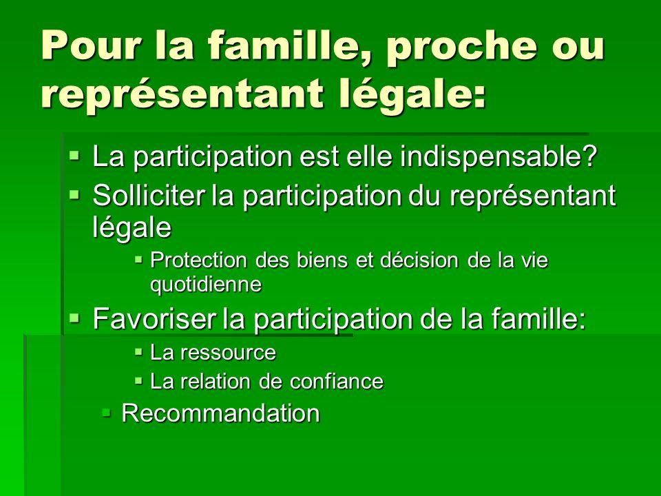 Pour la famille, proche ou représentant légale: