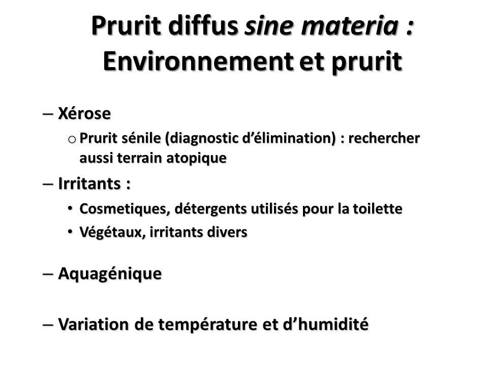 Prurit diffus sine materia : Environnement et prurit