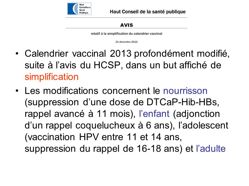 Calendrier vaccinal 2013 profondément modifié, suite à l'avis du HCSP, dans un but affiché de simplification