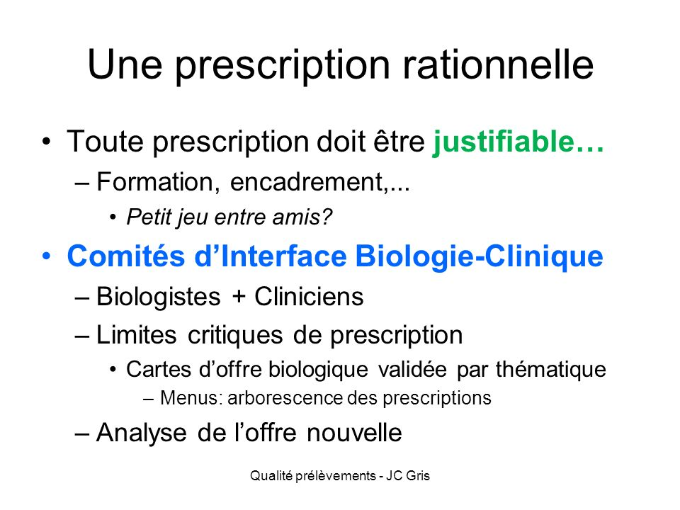 Une prescription rationnelle