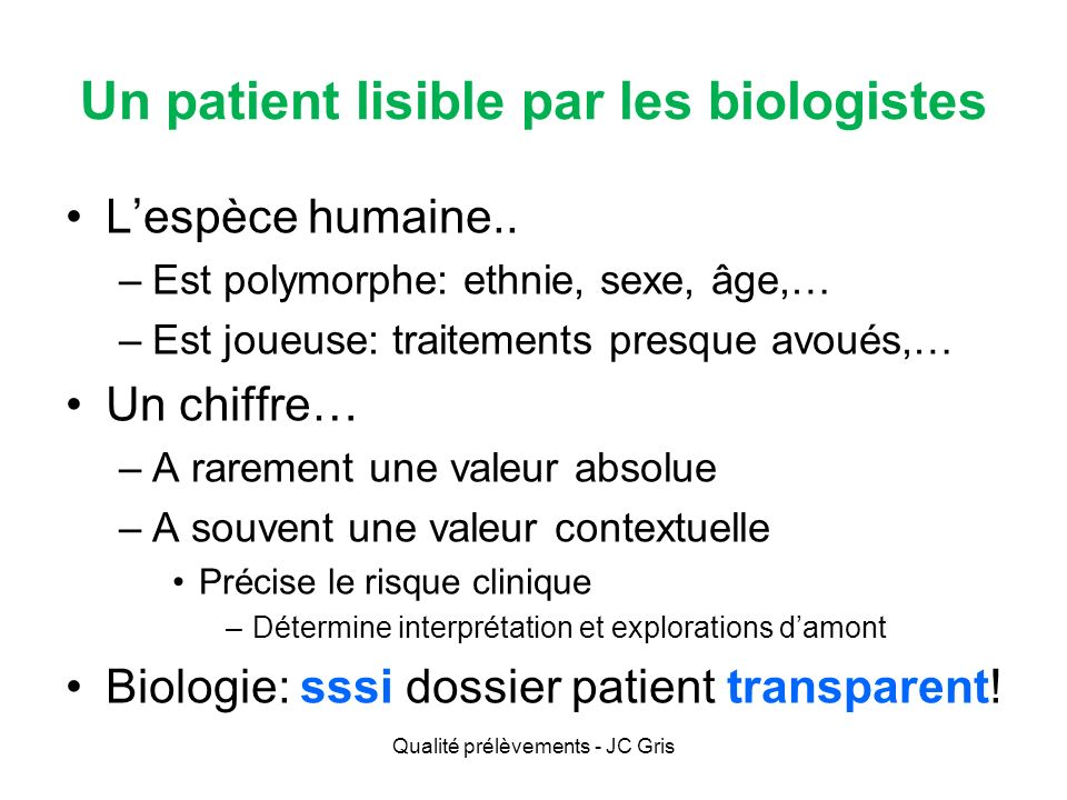 Un patient lisible par les biologistes