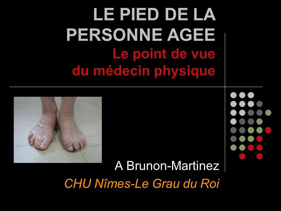 LE PIED DE LA PERSONNE AGEE Le point de vue du médecin physique