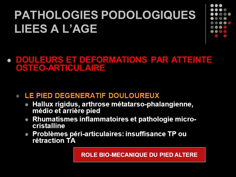 PATHOLOGIES PODOLOGIQUES LIEES A L'AGE