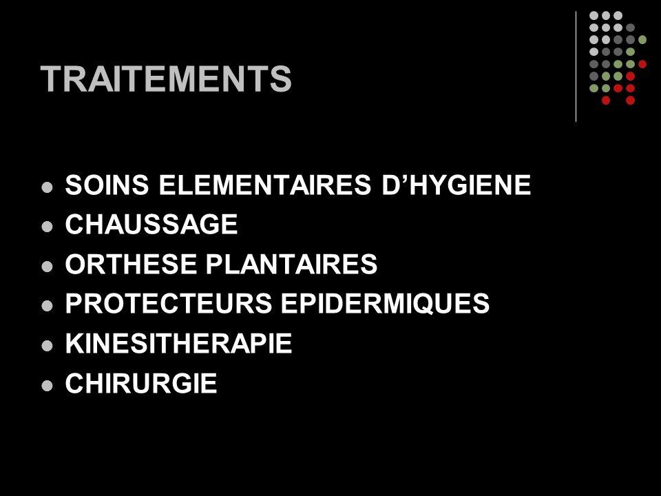 TRAITEMENTS SOINS ELEMENTAIRES D'HYGIENE CHAUSSAGE ORTHESE PLANTAIRES