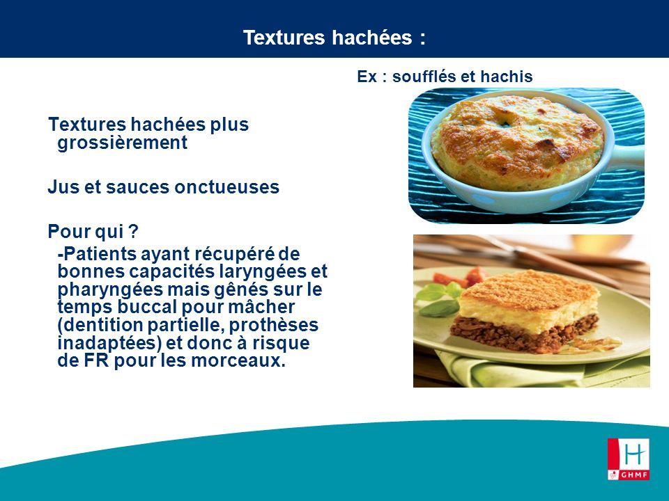 Textures hachées : Ex : soufflés et hachis.