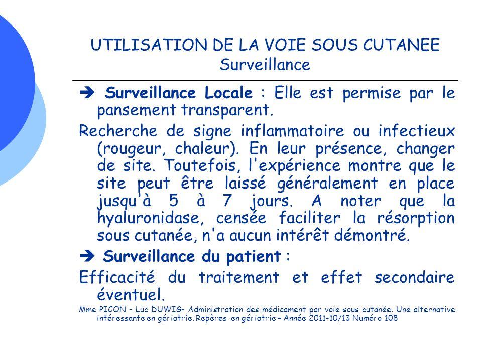 UTILISATION DE LA VOIE SOUS CUTANEE Surveillance