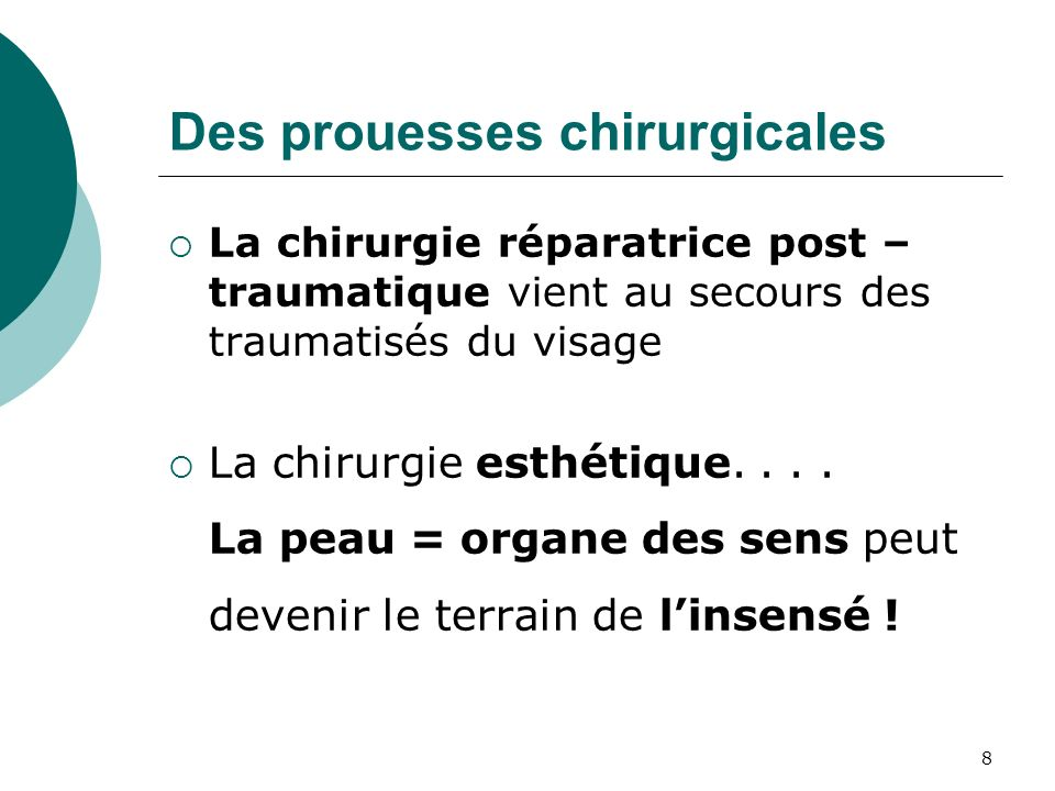 Des prouesses chirurgicales