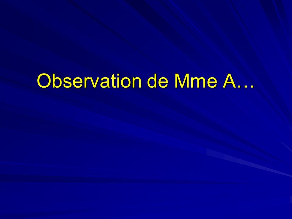 Observation de Mme A…