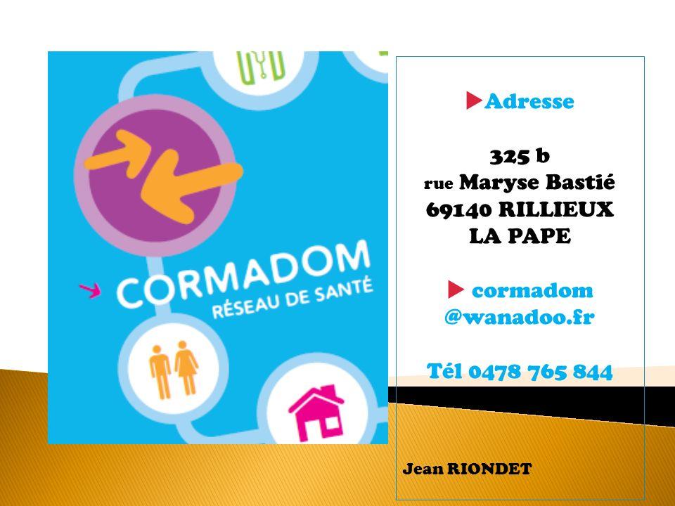 Adresse 325 b 69140 RILLIEUX LA PAPE cormadom @wanadoo.fr