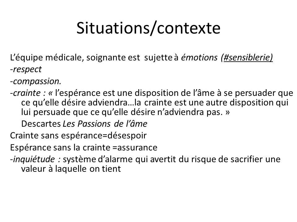 Situations/contexte L'équipe médicale, soignante est sujette à émotions (#sensiblerie) -respect. -compassion.