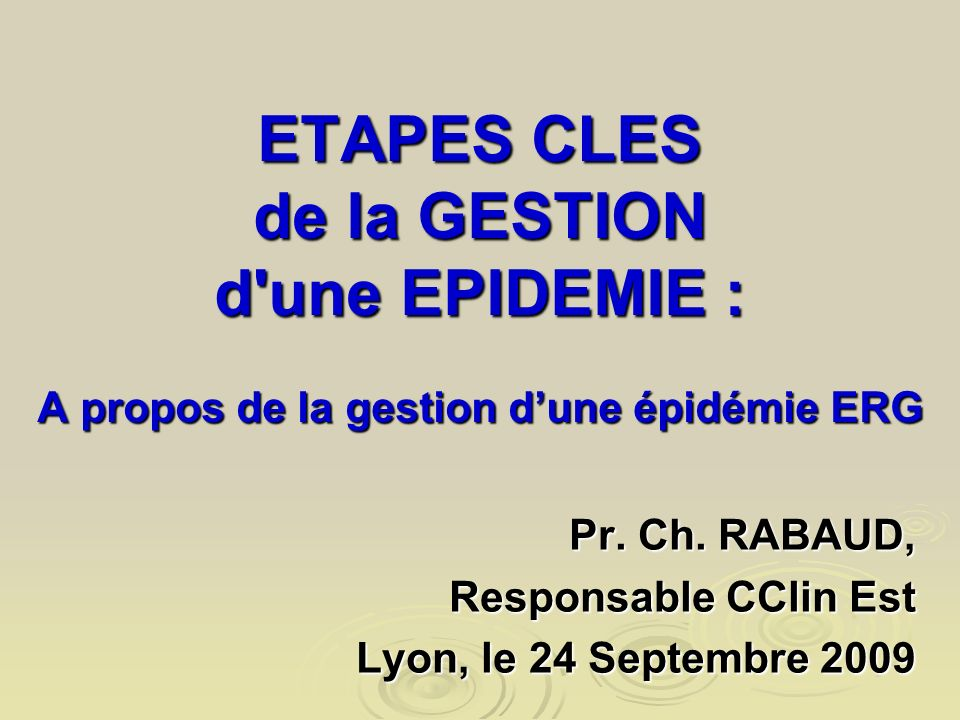 Pr. Ch. RABAUD, Responsable CClin Est Lyon, le 24 Septembre 2009