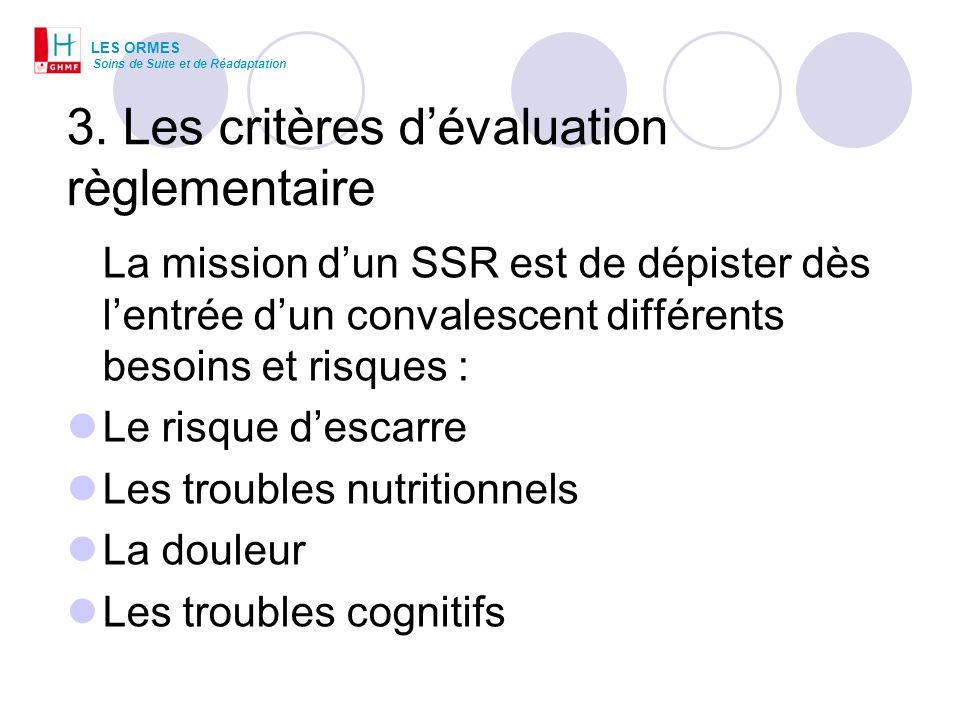 3. Les critères d'évaluation règlementaire