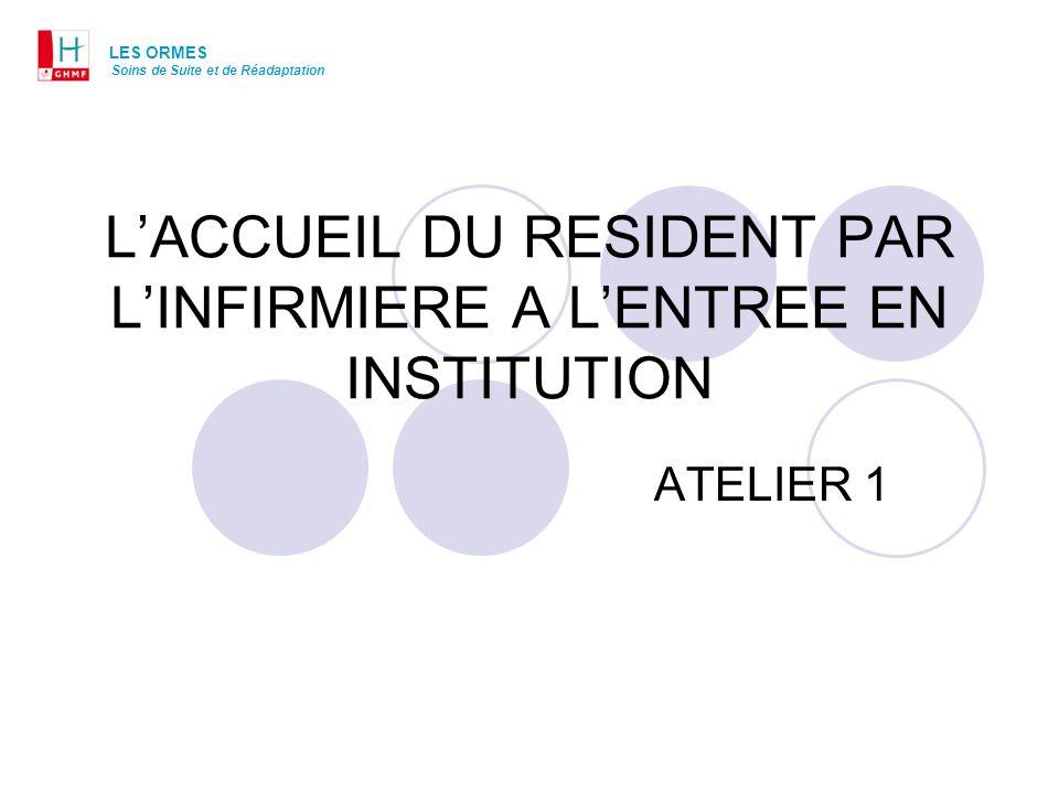 L'ACCUEIL DU RESIDENT PAR L'INFIRMIERE A L'ENTREE EN INSTITUTION