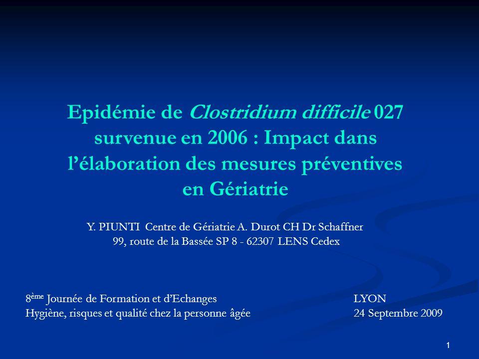 Epidémie de Clostridium difficile 027 survenue en 2006 : Impact dans l'élaboration des mesures préventives en Gériatrie