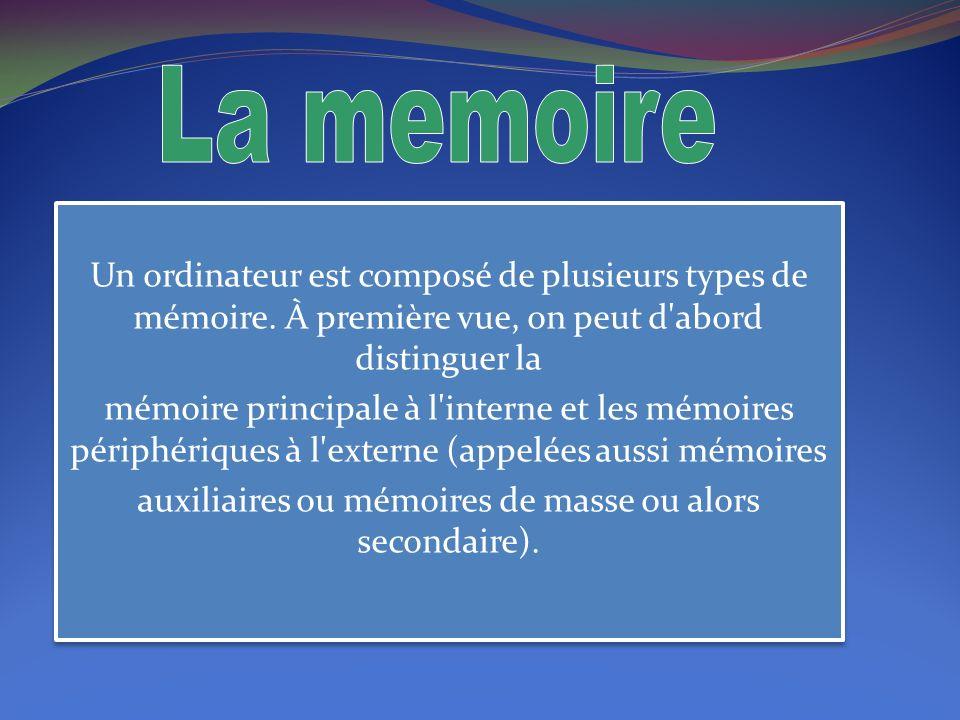 auxiliaires ou mémoires de masse ou alors secondaire).
