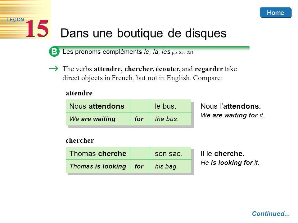 B Les pronoms compléments le, la, les pp. 230-231.