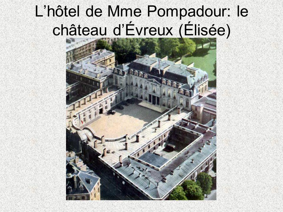 L'hôtel de Mme Pompadour: le château d'Évreux (Élisée)
