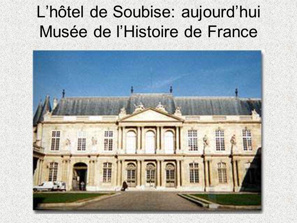 L'hôtel de Soubise: aujourd'hui Musée de l'Histoire de France
