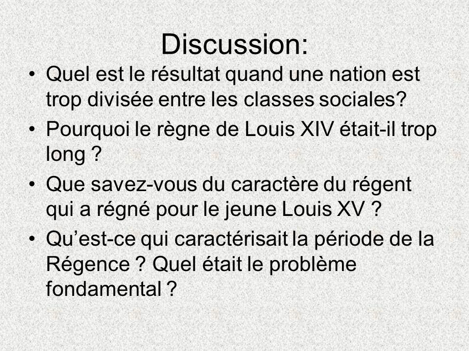 Discussion: Quel est le résultat quand une nation est trop divisée entre les classes sociales Pourquoi le règne de Louis XIV était-il trop long