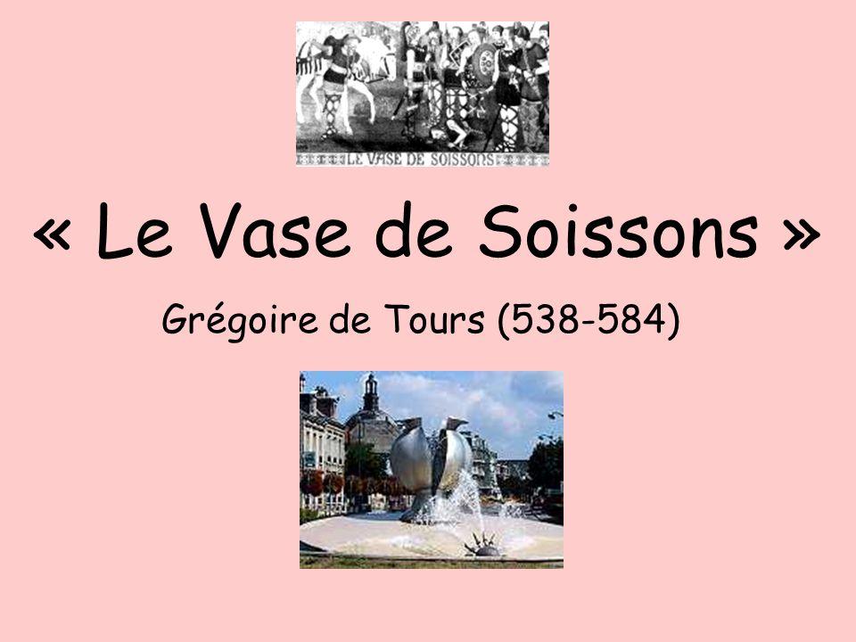 « Le Vase de Soissons » Grégoire de Tours (538-584)