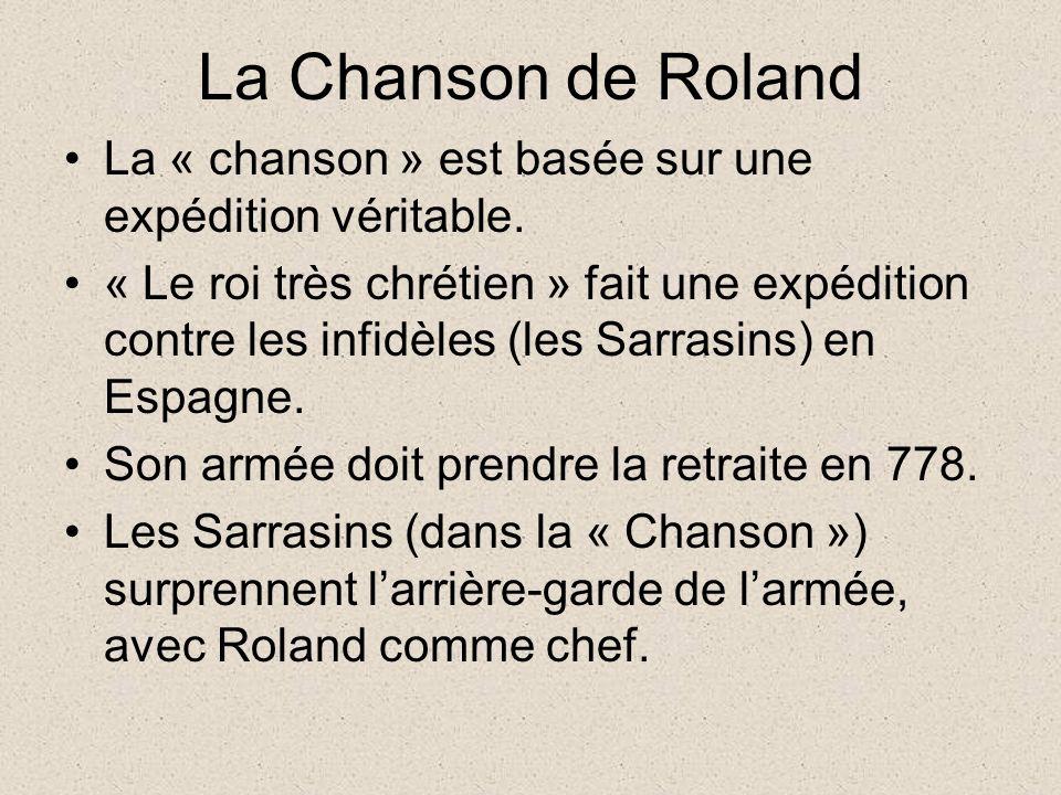 La Chanson de Roland La « chanson » est basée sur une expédition véritable.