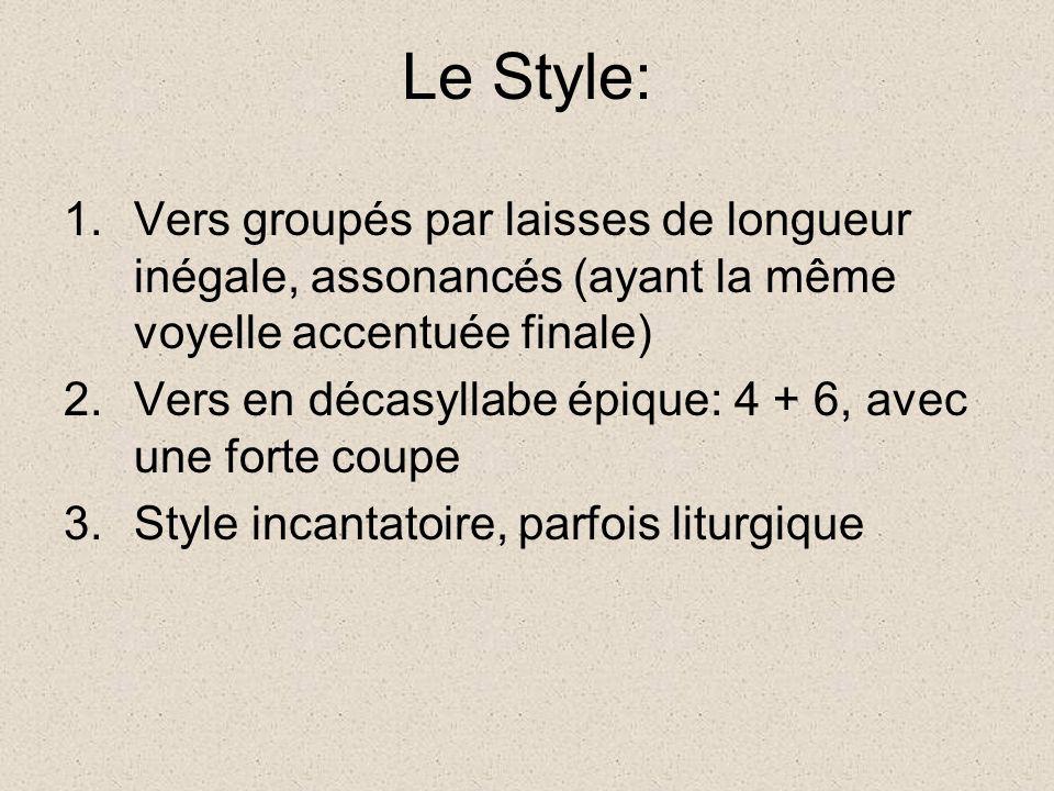 Le Style: Vers groupés par laisses de longueur inégale, assonancés (ayant la même voyelle accentuée finale)
