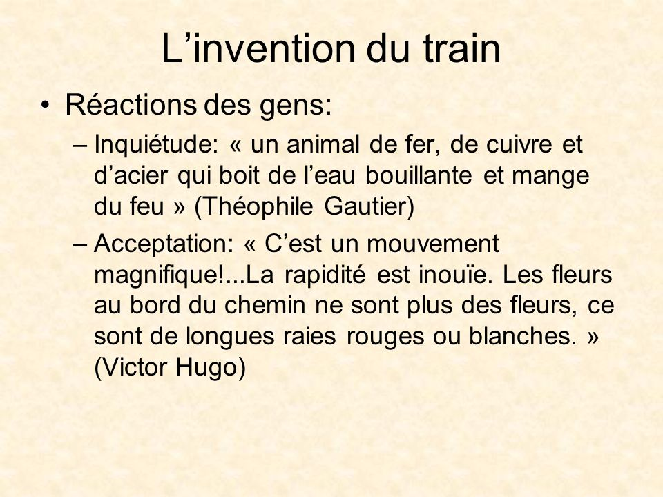 L'invention du train Réactions des gens: