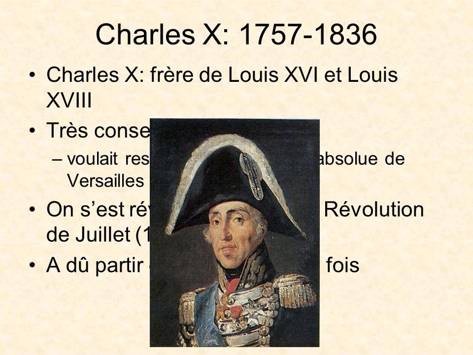 Charles X: 1757-1836 Charles X: frère de Louis XVI et Louis XVIII