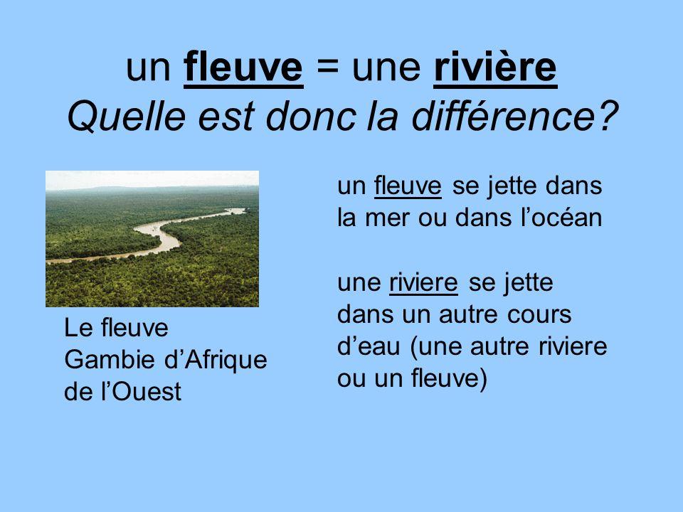 un fleuve = une rivière Quelle est donc la différence