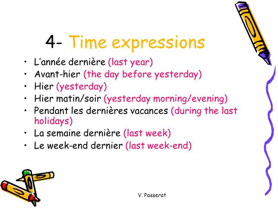 4- Time expressions L'année dernière (last year)