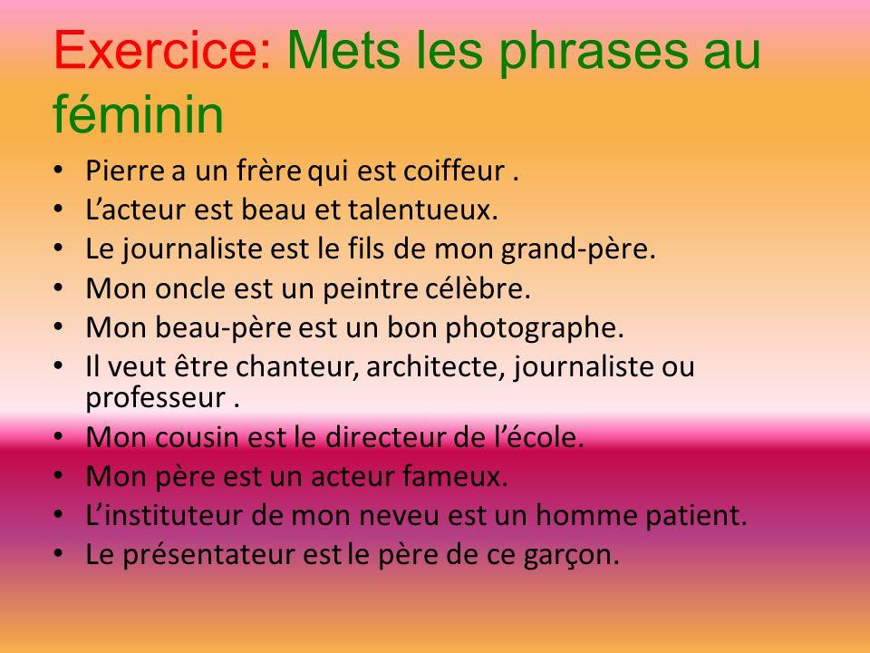 Exercice: Mets les phrases au féminin
